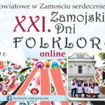 XXI FESTIWAL ZAMOJSKIE DNI FOLKLORU W TYM ROKU ODBĘDZIE SIĘ W FORMIE ONLINE