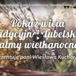 Pokaz wicia tradycyjnej lubelskiej palmy wielkanocnej – Wiesława Kucharzyk